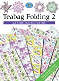 Teabag Folding 2: 22 Perforated Papers (The Crafter's Paper Library)