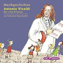 Antonio Vivaldi: Der rote Priester (Musikgeschichten 14)