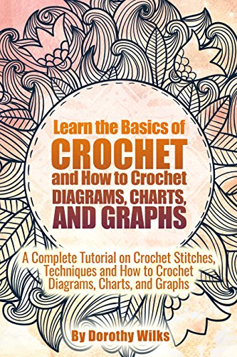 Learn The Basics Of Crochet And How To Crochet Diagrams Charts And