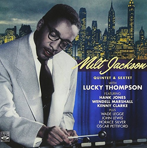 Milt Jackson Quintet & Sextet with Lucky Thompson. Complete Savoy and Atlantic