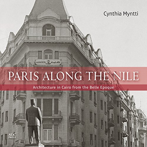(Paris along the Nile: Architecture in Cairo from the Belle)