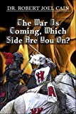The War Is Coming, Which Side Are You on, Robert Cain, 1413788688