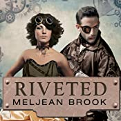 Riveted: Iron Sea, Book 3 | Meljean Brook