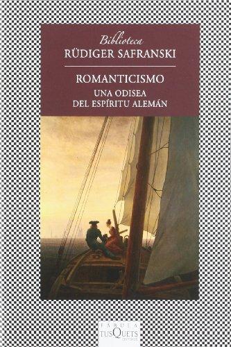 Descargar Libro Romanticismo: Una Odisea Del Espíritu Alemán ) Rüdiger Safranski