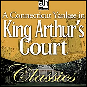 A Connecticut Yankee in King Arthur's Court Hörbuch