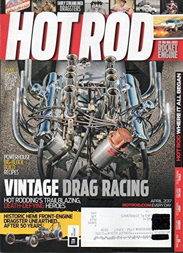 Hot Rod 2017 Magazine HISTORIC HEMI FRONT-ENGINE DRAGSTER UNEARTHED AFTER 50 YEARS The 1960 Mail-Order Rocket Engine MAX-WEDGE-POWERED 1929 FORD Old-School Speed Parts Stash