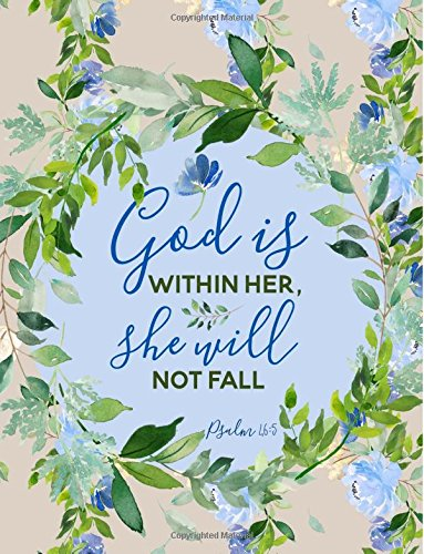 Psalm 46:5 God Is Within Her, She Will Not Fall: Flower Notebook (Journal, Composition Book) (8.5 x 11 Large)