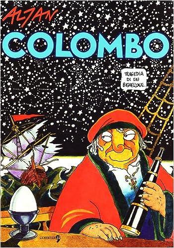Colombo. Tragedia di un bighellone: Amazon.it: Altan: Libri