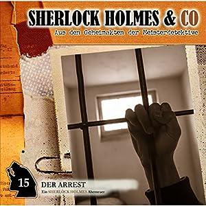 Der Arrest (Sherlock Holmes & Co 15) Hörspiel