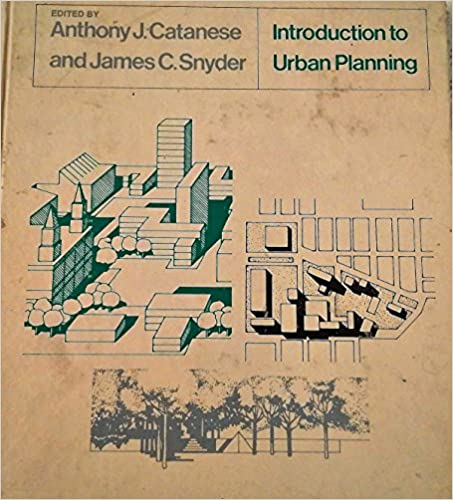 Urban Planning: Anthony James Catanese, James C  Snyder