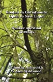 Rooted in Christianity, Open to New Light, Timothy Ashworth and Alex Wildwood, 0955618339