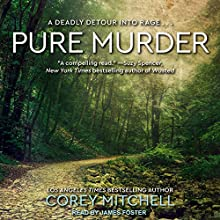 Pure Murder Audiobook by Corey Mitchell Narrated by James Foster