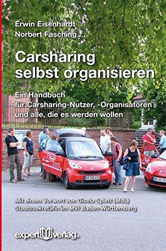 Carsharing selbst organisieren: Ein Handbuch für Carsharing-Nutzer, -Organisatoren und alle, die es werden wollen (expert-taschenbücher)