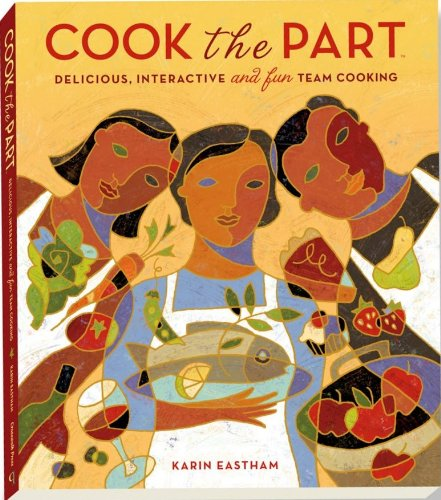 Cook the Part by [Eastham, Karin]