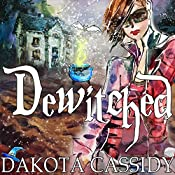 Dewitched: Witchless in Seattle Series, Book 3 | Dakota Cassidy