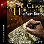 El Cebo el Horóscopo [The Horoscope Bait] | Ralph Barby