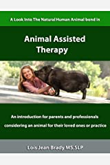 Animal Assisted Therapy Kindle Edition