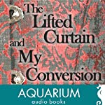 The Lifted Curtain & My Conversion | Honore Gabriel Riquettieau,H Nelson