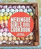 Meringue Girls Cookbook by Alex Hoffler, Stacey O'Gorman (2013) Hardcover