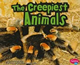 The Creepiest Animals, Connie Colwell Miller, 1429662077