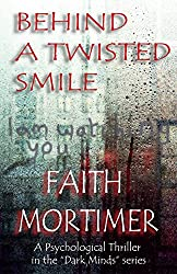 Behind A Twisted Smile (Dark Minds Psychological Thriller Book 2) (English Edition)