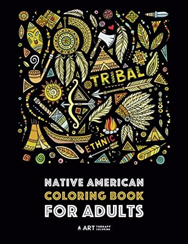 Native American Coloring Book For Adults: Artwork & Designs Inspired By Native American Culture & Styles; Detailed Patterns For Stress Relief; Owls, Wolves, Dreamcatchers, Totems, Headdress, & Skulls