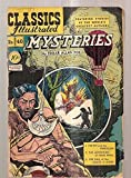 MYSTERIES [1. THE PIT AND THE PENDULUM + 2. THE ADVENTURE OF HANS PFALL + 3. THE FALL OF THE HOUSE OF USHER] CLASSICS ILLUSTRATED AUGUST 1947 NUMBER 40