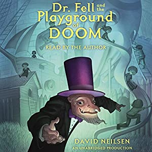 Dr. Fell and the Playground of Doom Audiobook