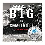 Sleeping Big in Smallville: A Telluride Story | Jerry Vass
