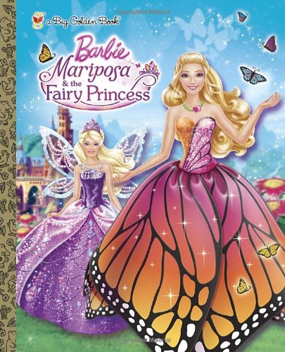 Mariposa and the Fairy Princess (Barbie) (Big Golden Book) PDF