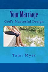 Your Marriage: God's Masterful Design Paperback