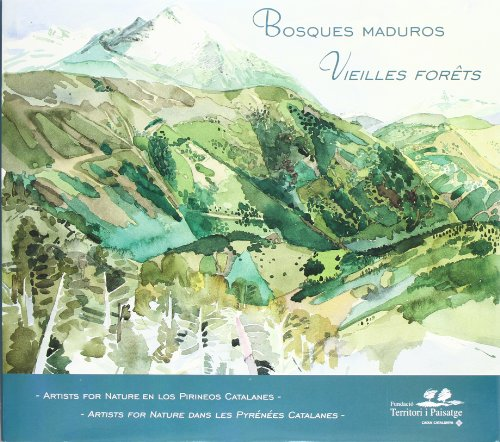Descargar Libro Bosques Maduros /vielles Forêts Artists For Nature Foundation