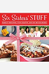 Six Sisters' Stuff: Family Recipes, Fun Crafts, and So Much More by Six Sisters' Stuff (2013-03-04)
