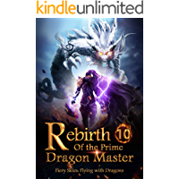 Rebirth of the Prime Dragon Master 10: Holy Land Of The Butterfly Divine Clan (Fiery Skies: Flying with Dragons)