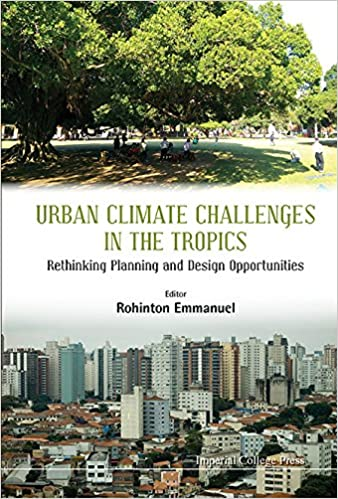 Urban Climate Challenges in the Tropics: Rethinking Planning and Design Opportunities
