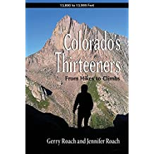 Colorado's Thirteeners: From Hikes to Climbs