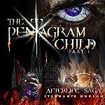 The Pentagram Child: Afterlife Saga, Book 5 (Part 1) | Stephanie Hudson
