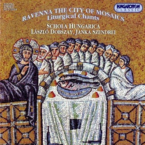Ravenna the City of Mosaics-Liturgical Chants by Schola - Ravenna Mosaic