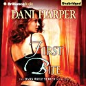 First Bite: The Dark Wolf, Book 1 Audiobook by Dani Harper Narrated by Veronica Muench
