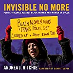 Invisible No More: Police Violence Against Black Women and Women of Color | Andrea Ritchie