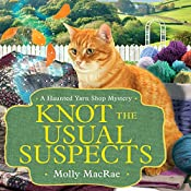 Knot the Usual Suspects: Haunted Yarn Shop Mysteries, Book 5 | Molly MacRae