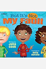 But it's Not My Fault (Responsible Me!) Paperback