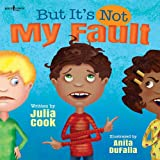 img - for But It's Not My Fault! (Responsible Me!) book / textbook / text book