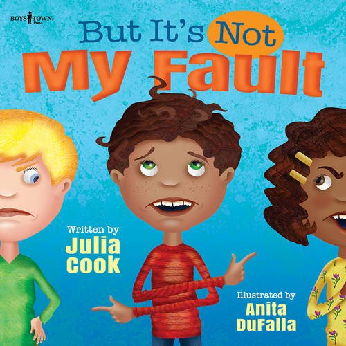 But It's Not My Fault! (Responsible Me!) (Books By Julia Cook)