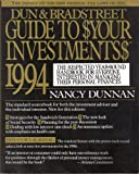 Dun and Bradstreet Guide to Your Investments, 1994 : The Respected Year-Round Handbook for Everyone Interested in Managing Their Personal Finances, Dunnan, Nancy, 0062731203