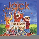 img - for Jack - the story of a leaf [Paperback] [2011] (Author) Kathie Knerl, Sharon Grey book / textbook / text book