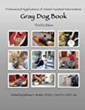 Professional Applications of Animal Assisted Interventions: Gray Dog Book