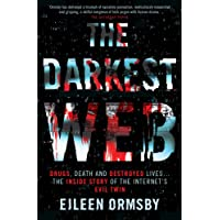 The Darkest Web: Drugs, death and destroyed lives ... the inside story of the internet's evil twin