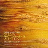 International Garden Photographer of the Year - Collection Eleven: Foreword by Roy Lancaster