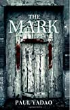 The Mark, Paul Yadao, 1484080823